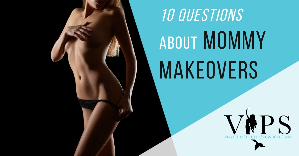 10 questions about mommy makeovers