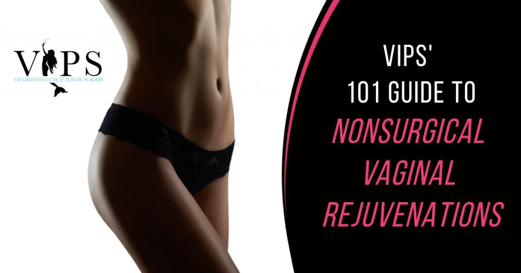 VIPS' 101 Guide To Nonsurgical Vaginal Rejuvenations