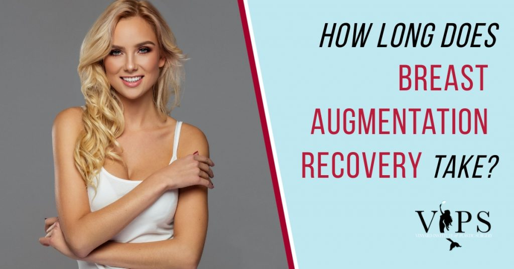 How Long Does Breast Augmentation Recovery Take?