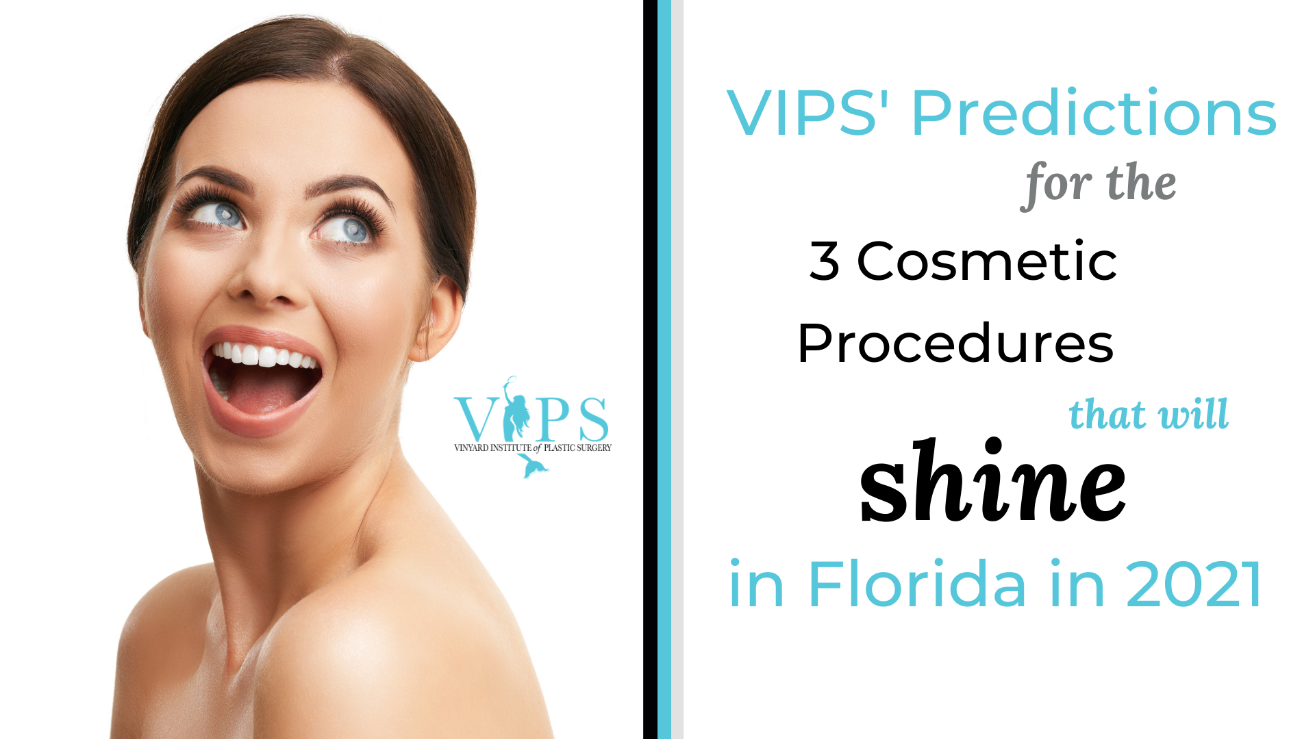 VIPS' Predictions for the 3 Cosmetic Procedures That Will Shine in Florida in 2021