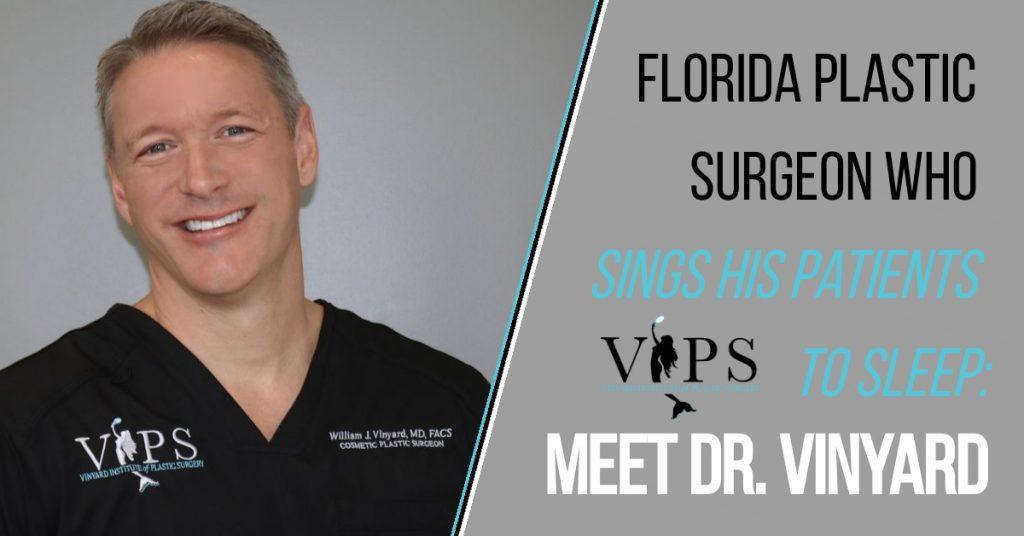 Florida Plastic Surgeon Who Sings His Patients to Sleep: Meet Dr. Vinyard