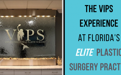 The VIPS Experience at Florida's Elite Plastic Surgery Practice