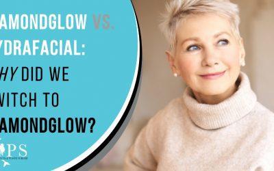 DiamondGlow vs. Hydrafacial: Why Did We Switch to DiamondGlow?
