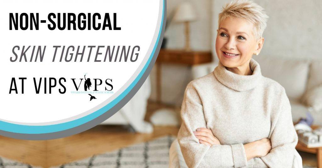 Non-Surgical Skin Tightening at VIPS